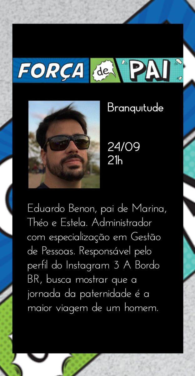 Eduardo Benon scaled - FORÇA DE PAI 2020 – O encontro que celebrou a diversidade paterna!
