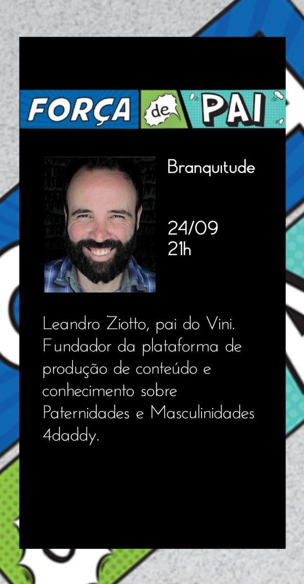 Leandro Ziotto scaled - FORÇA DE PAI 2020 – O encontro que celebrou a diversidade paterna!