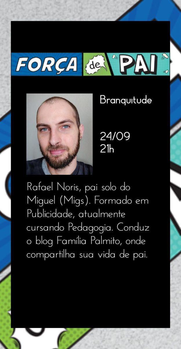 Rafa Noris scaled - FORÇA DE PAI 2020 – O encontro que celebrou a diversidade paterna!