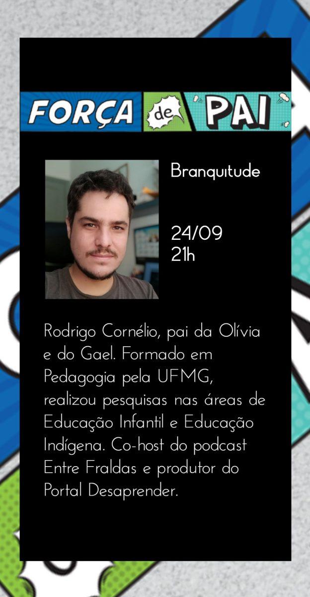 Rodrigo Cornelio scaled - FORÇA DE PAI 2020 – O encontro que celebrou a diversidade paterna!